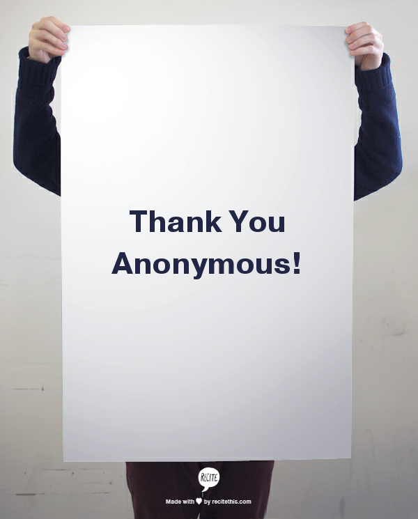 Thank You Anonymous!